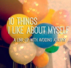 10 Things I Like About Myself Link-Up